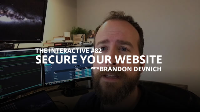 Secure Your Site - The Interactive #82