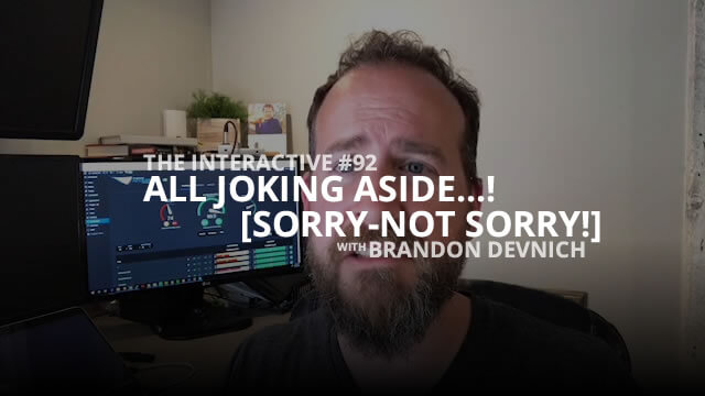 All Joking Aside - Interactive #92